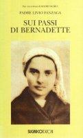 Sui passi di Bernadette - Fanzaga Livio