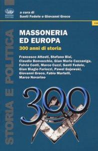 Copertina di 'Massoneria ed Europa. 300 anni di storia'