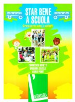 Star bene a scuola. Crescere con i valori - Bonetti Francesca, Caselli Barbara, Poiré Laura