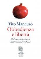 Obbedienza e libertà - Vito Mancuso
