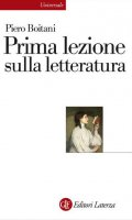 Prima lezione sulla letteratura. Nuova ediz. - Piero Boitani