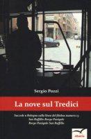 La Nove sul tredici. Succede a Bologna sulla linea del filobus numero 13. San Ruffillo-Borgo Panigale Borgo Panigale-San Ruffillo - Pozzi Sergio
