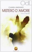 Mistero d'amore - Amirante Chiara