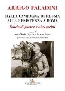 Copertina di 'Dalla campagna di Russia alla resistenza a Roma. Diario di guerra e altri scritti'