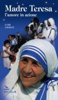 Madre Teresa. L'amore in azione - Gjergji Lush