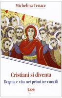 «Cristiani si diventa» - Tenace Michelina