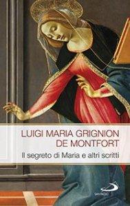 Copertina di 'Il segreto di Maria e altri scritti'