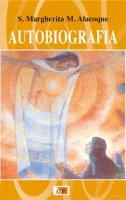 Autobiografia - Alacoque Margherita Maria (santa)