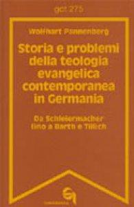 Copertina di 'Storia e problemi della teologia evangelica contemporanea in Germania. Da Schleiermacher fino a Barth e Tillich (gdt 274)'