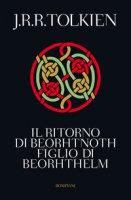 Il ritorno di Beorhtnoth figlio di Beorhthelm - Tolkien John R. R.