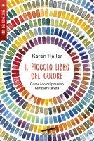 Il piccolo libro del colore - Karen Haller