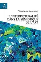 L' interpicturalité dans la sémiotique de l'art - Kolarova Vassiléna