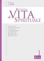 Rivista di Vita Spirituale. Anno 72, 1/2018