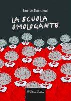 La scuola omologante - Enrico Bartoletti