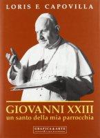 Giovanni XXIII. Un santo della mia parrocchia - Loris F. Capovilla
