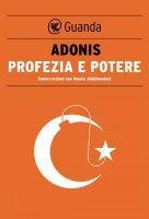 Profezia e potere - Houria Abdelouahed,  Adonis