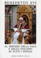 Al servizio della pace e dello sviluppo di tutti i popoli - Benedetto XVI (Joseph Ratzinger)