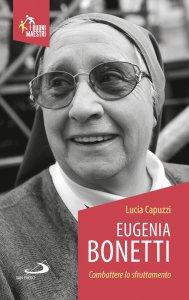 Copertina di 'Eugenia Bonetti. Combattere lo sfruttamento'