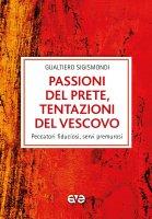 Passioni del prete, tentazioni del vescovo - Gualtiero Sigismondi
