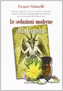 Copertina di 'Le seduzioni moderne del demonio. Filosofie, religioni, tecniche e medicine alternative orientali e non...'