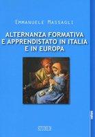 Alternanza formativa e apprendistato in Italia e in Europa - Emmanuele Massagli