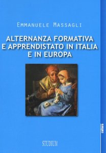Copertina di 'Alternanza formativa e apprendistato in Italia e in Europa'