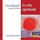 La vita spirituale. 2 CD - Enzo Bianchi