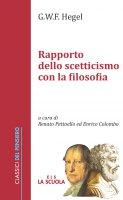 Rapporto dello scetticismo con la filosofia - Georg Wilhelm Friedric Hegel