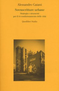 Copertina di 'Sovrascritture urbane. Strategia e stumenti'