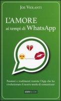 L' amore ai tempi di whatsapp - Violanti Joe