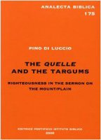 The quelle and the Targums. Righteousness in the sermon on the mount-plan - Di Luccio Pino