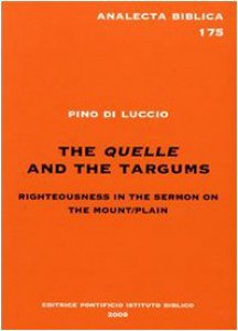 Copertina di 'The quelle and the Targums. Righteousness in the sermon on the mount-plan'