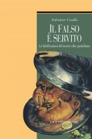 Il falso è servito - Salvatore Casillo