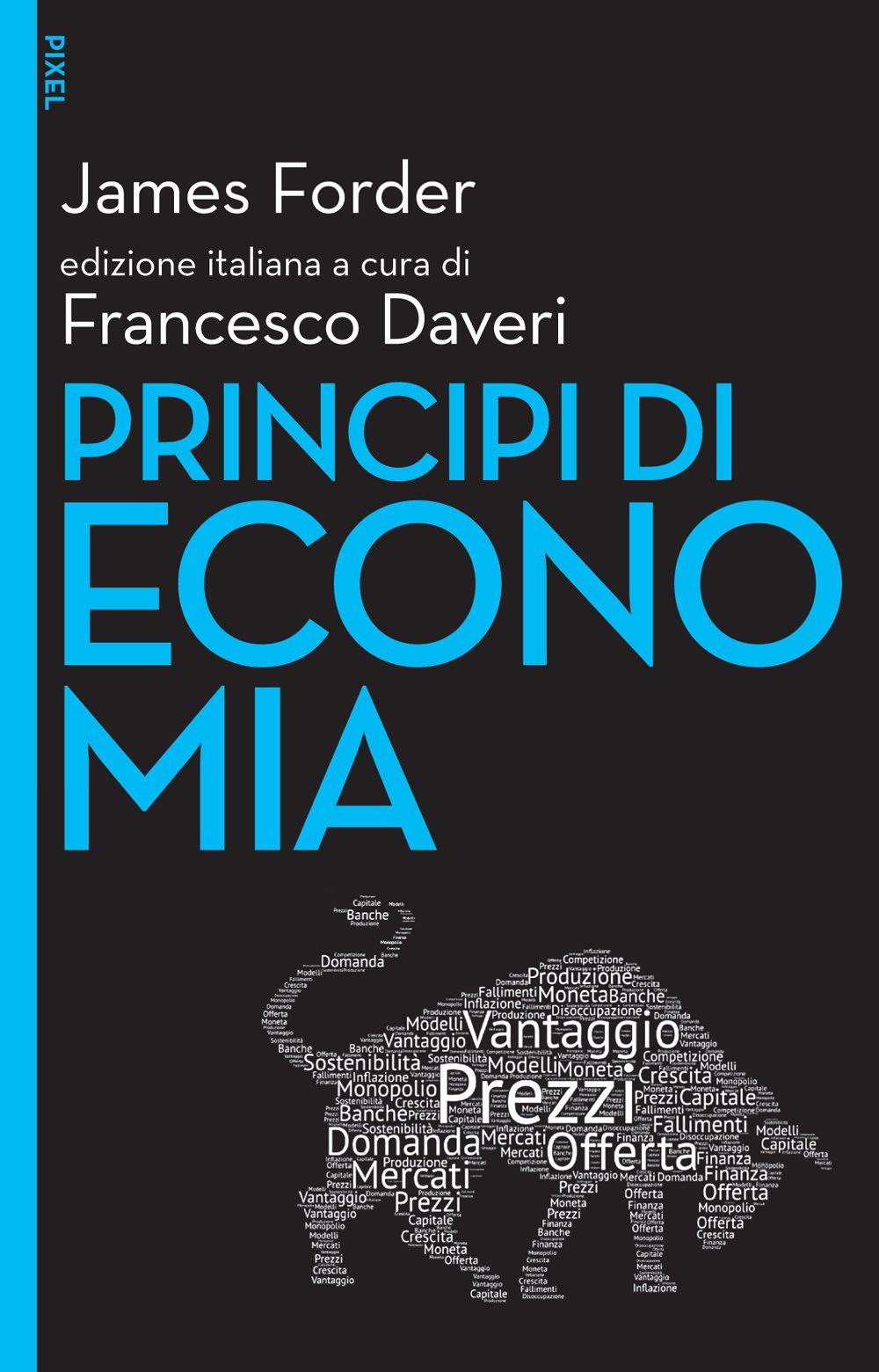 Principi di economia e-book, James Forder, Francesco Daveri, Egea