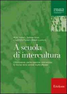 Copertina di 'A scuola di intercultura. Cittadinanza, partecipazione, interazione: le risorse della società multiculturale'