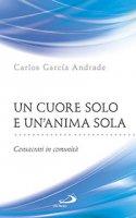 Un cuore solo e un'anima sola - Carlos García Andrade