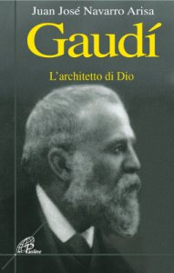Copertina di 'Gaudí. L'architetto di Dio'