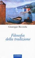 Filosofia della tradizione - Riconda Giuseppe