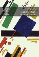 Origine dell'arte. Studi sull'estetica di Croce - Viglialoro Luca