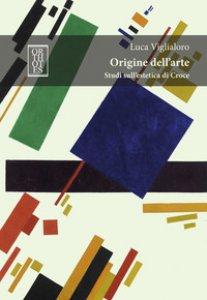 Copertina di 'Origine dell'arte. Studi sull'estetica di Croce'