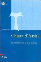 Chiara d'Assisi. La fecondità storica di un carisma - Erasmi Maurizio