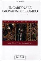 Il cardinale Giovanni Colombo - Biffi Inos