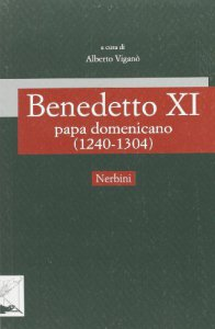 Copertina di 'Benedetto XI papa domenicano (1240-1304)'