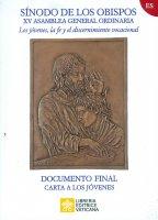 Los Jóvenes, la fe y el discernimiento vocacional. Documento final / Carta a los jóvenes - Sinodo dei Vescovi