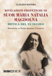 Copertina di 'Rivelazioni profetiche di suor Maria Natalia Magdolna'