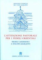 L'attenzione pastorale per i fedeli orientali - Pontificio Consiglio per i testi Legislativi