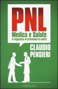 Copertina di 'PNL medica e salute. La linguistica di precisione in sanità'