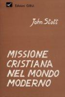 Missione cristiana nel mondo moderno - Stott John