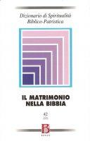 Dizionario di spiritualità biblicopatristica / Matrimonio-Famiglia nella Bibbia - AA.VV.