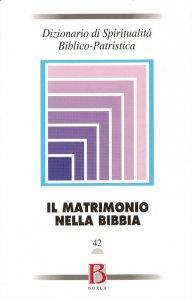 Copertina di 'Dizionario di spiritualità biblicopatristica / Matrimonio-Famiglia nella Bibbia'